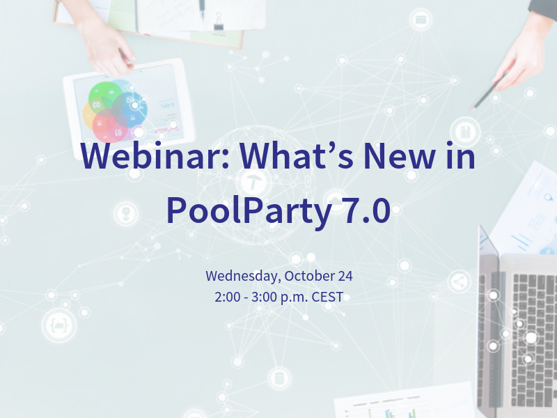 [Webinar] What's New in PoolParty 7.0
