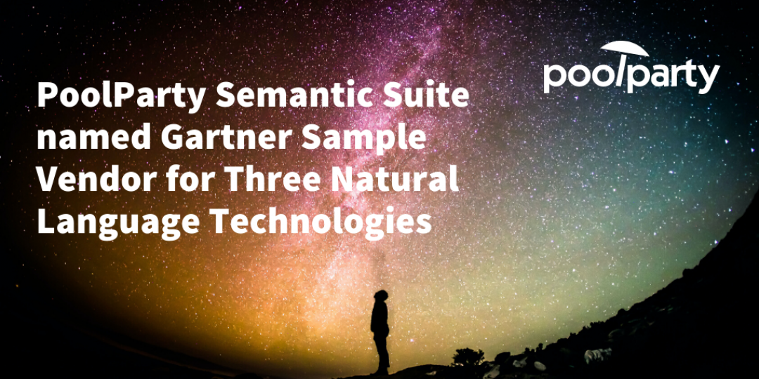 PoolParty Semantic Suite named Gartner Sample Vendor for Three Natural Language Technologies